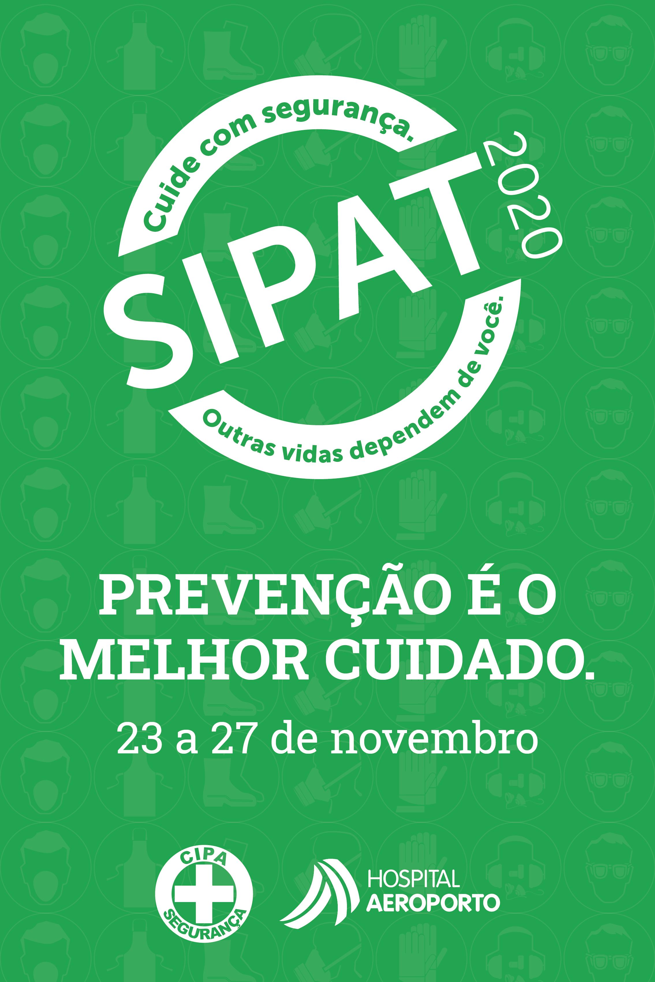 SIPAT 2020 PREVENÇÃO É O MELHOR CUIDADO.